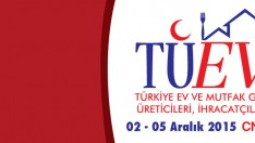 TÜEV  Türkiye Ev ve Mutfak Gereçleri Üreticileri, İhracatçıları Fuarı  02 – 05 Aralık 2015